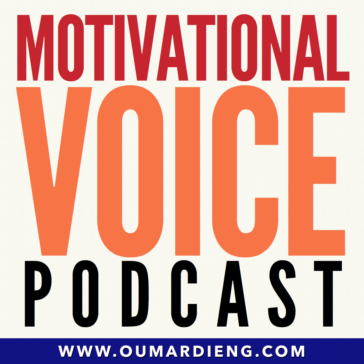 The Motivational Voice Podcast:Oumar Dieng - Motivational Speaker
